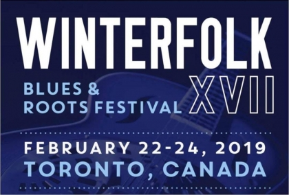 Winterfolk XVII Blues & Roots Festival Feb 22-24, 2019